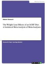 The Weight Loss Effects of an Lchf Diet. a Statistical Meta-Analysis of Meta-Analyses