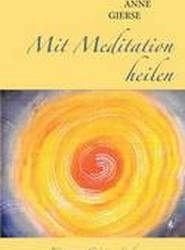 Mit Meditation Heilen