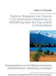 Tagliche Megadosis Von Vitamin C ALS Intravenose Infusion Bis Zu 400.000 MG Uber Den Tag Verteilt in Deutschland