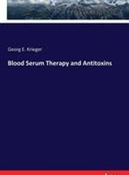 Blood Serum Therapy and Antitoxins