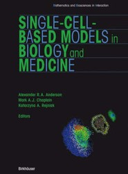 Single Cell Based Models in Biology and Medicine