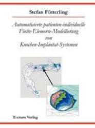 Automatisierte Patienten-Individuelle Finite-Elemente-Modellierung Von Knochen-Implantat-Systemen