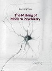 The Making of Modern Psychiatry
