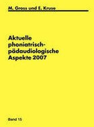 Aktuelle phoniatrisch- padaudiologische Aspekte 2007