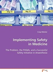 Implementing Safety in Medicine