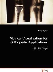 Medical Visualization for Orthopedic Applications