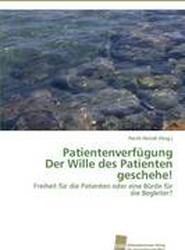 Patientenverfugung Der Wille Des Patienten Geschehe!