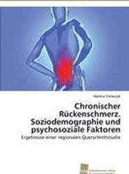 Chronischer Ruckenschmerz. Soziodemographie Und Psychosoziale Faktoren
