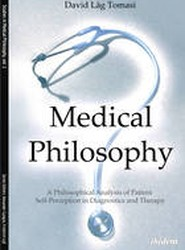 Medical Philosophy - A Philosophical Analysis of Patient Self-Perception in Diagnostics and Therapy