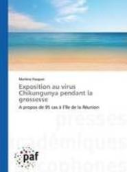 Exposition Au Virus Chikungunya Pendant La Grossesse