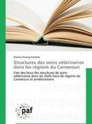 Structures Des Soins Veterinaires Dans Les Regions Du Cameroun