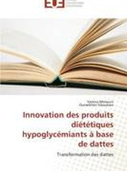 Innovation Des Produits Dietetiques Hypoglycemiants a Base de Dattes