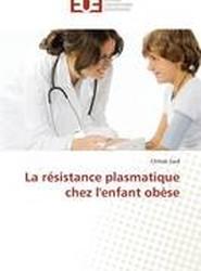 La Resistance Plasmatique Chez Lenfant Obese