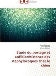 Etude Du Portage Et Antibioresistance Des Staphylocoques Chez Le Chien
