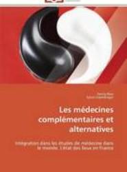 Les Medecines Complementaires Et Alternatives