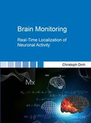 Brain Monitoring: Real-Time Localization of Neuronal Activity: 1