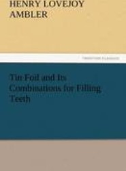 Tin Foil and Its Combinations for Filling Teeth