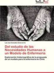 del Estudio de Las Necesidades Humanas a Un Modelo de Enfermeria