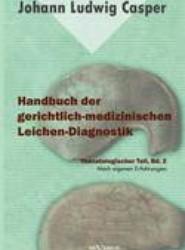 Handbuch Der Gerichtlich-Medizinischen Leichen-Diagnostik