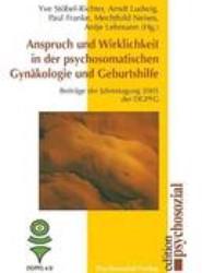 Anspruch Und Wirklichkeit in Der Psychosomatischen Gynakologie Und Geburtshilfe