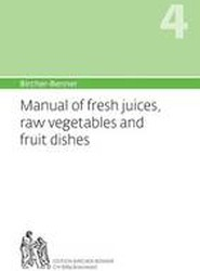 Manual of Fresh Juices, Raw Vegetables and Fruit Dishes
