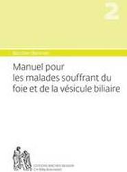 Manuel Pour Les Malades Souffrant Du Foie Et de La Vesicule Biliaire