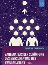 Zahlenatlas Der Schopfung Des Menschen Und Des Ewigen Lebens - Teil 1 (German Edition)