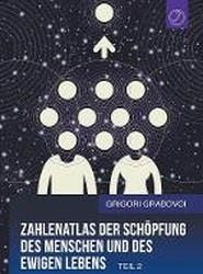 Zahlenatlas Der Schopfung Des Menschen Und Des Ewigen Lebens - Teil 2 (German Edition)