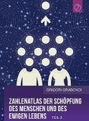 Zahlenatlas Der Schopfung Des Menschen Und Des Ewigen Lebens - Teil 3 (German Edition)