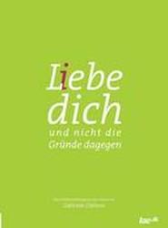 L(i)Ebe Dich