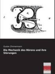 Die Mechanik Des Horens Und Ihre Storungen