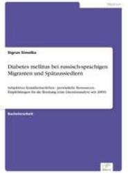 Diabetes Mellitus Bei Russisch-Sprachigen Migranten Und Spataussiedlern