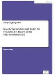 Knochengesundheit Und Risiko Fur Frakturen Bei Frauen in Der Epic-Potsdam-Studie