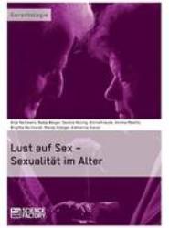 Lust Auf Sex - Sexualitat Im Alter