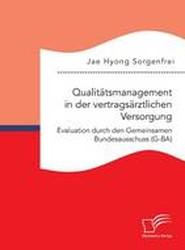 Qualitatsmanagement in Der Vertragsarztlichen Versorgung