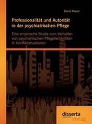 Professionalitat Und Autoritat in Der Psychiatrischen Pflege
