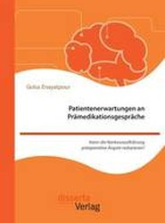Patientenerwartungen an Pramedikationsgesprache
