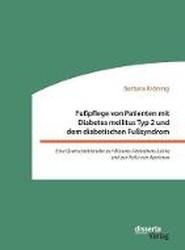 Fu pflege Von Patienten Mit Diabetes Mellitus Typ 2 Und Dem Diabetischen Fu syndrom