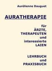 Auratherapie Fur Arzte, Therapeuten Und Interessierte Laien