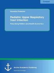 Pediatric Upper Respiratory Tract Infection. Prescribing Pattern and Health Economics