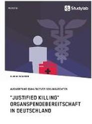 Justified Killing. Organspendebereitschaft in Deutschland
