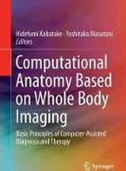 Computational Anatomy Based on Whole Body Imaging 1