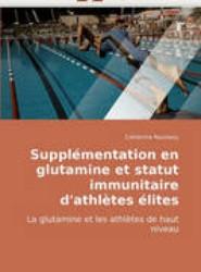 Suppl mentation En Glutamine Et Statut Immunitaire d''athl tes lites