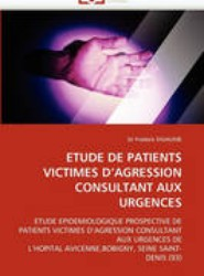 Etude de Patients Victimes D'Agression Consultant Aux Urgences