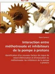 Interaction Entre M thotrexate Et Inhibiteurs de la Pompe Protons