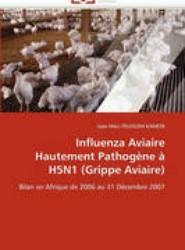 Influenza Aviaire Hautement Pathog ne H5n1 (Grippe Aviaire)