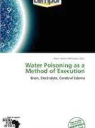 Water Poisoning as a Method of Execution
