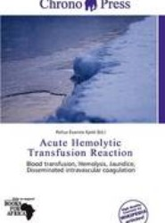 Acute Hemolytic Transfusion Reaction