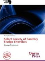Select Society of Sanitary Sludge Shovelers