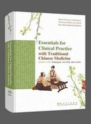 Essentials for Clinical Practice with Traditional Chinese Medicine